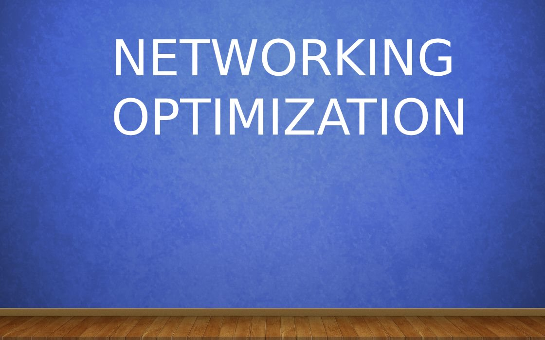 Networking Optimization