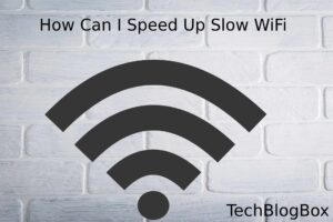 How Can I Speed Up Slow WiFi