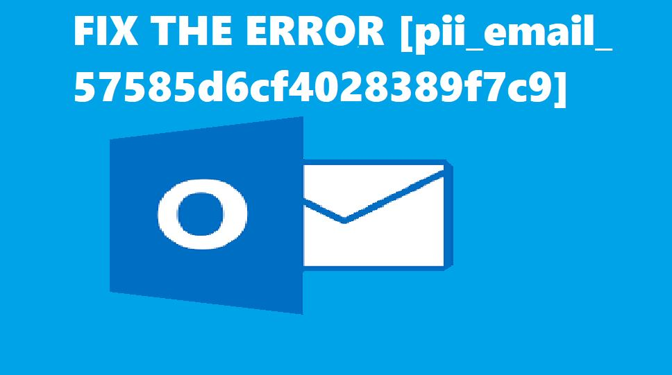 FIX THE ERROR [pii_email_57585d6cf4028389f7c9]