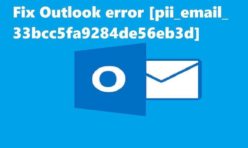 FIX THE ERROR [pii_email_33bcc5fa9284de56eb3d]